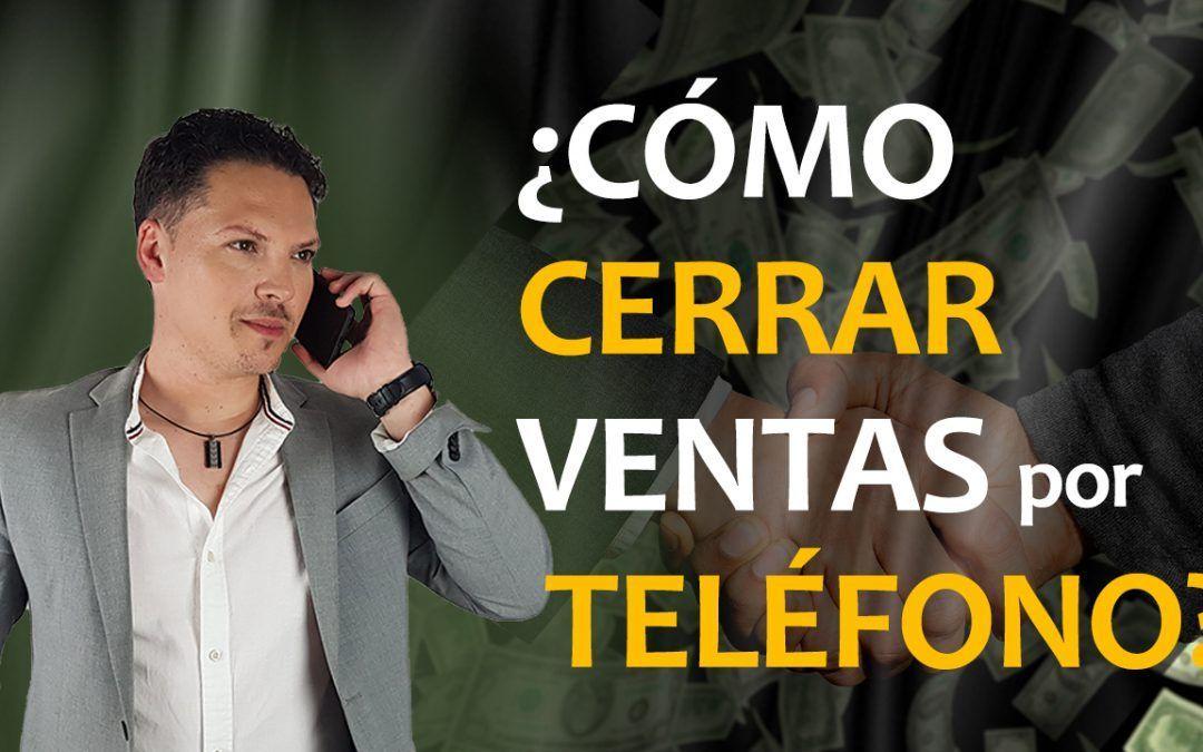 Cómo cerrar ventas por teléfono