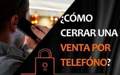 Cómo cerrar una venta por teléfono